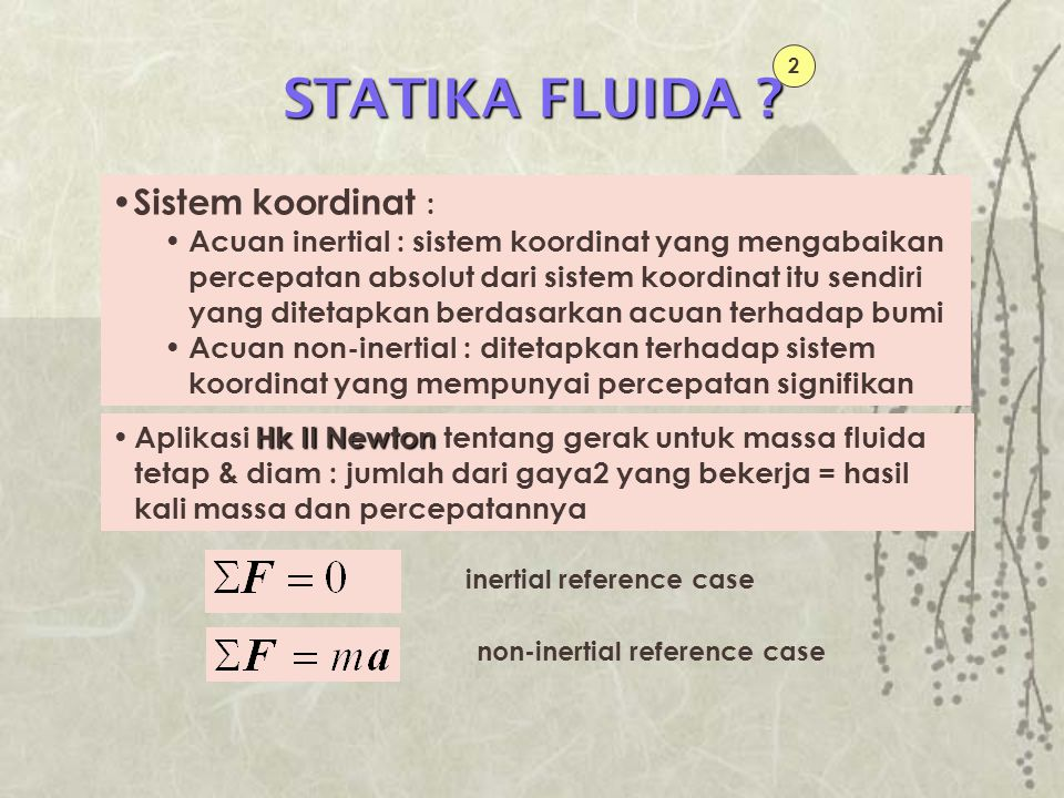 Jumlah gaya2 yg bekerja pada elemen fuida = 0 gravitasitekanan Hanya gaya2 akibat gravitasi dan tekanan  Hk Newton dapat dipenuhi aplikasinya utk fluida bebas yg berukuran diferensial VARIASI TEKANAN DALAM FLUIDA STATIK xx x zz yy y z P y+  y P z+  z P x+  x P x P y P z 1 PADA FLUIDA DIAM: SHEAR STRESS=0 PADA FLUIDA DIAM: TEKANAN ADALAH SAMA UNTUK SEMUA ARAH