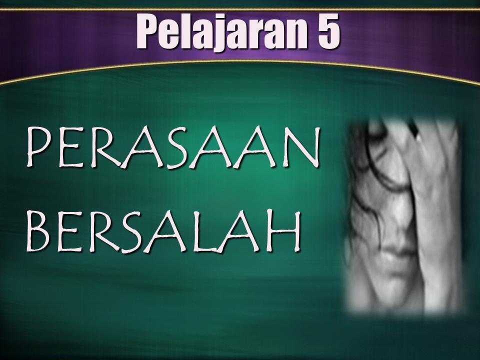 Pelajaran 5 PERASAANBERSALAH
