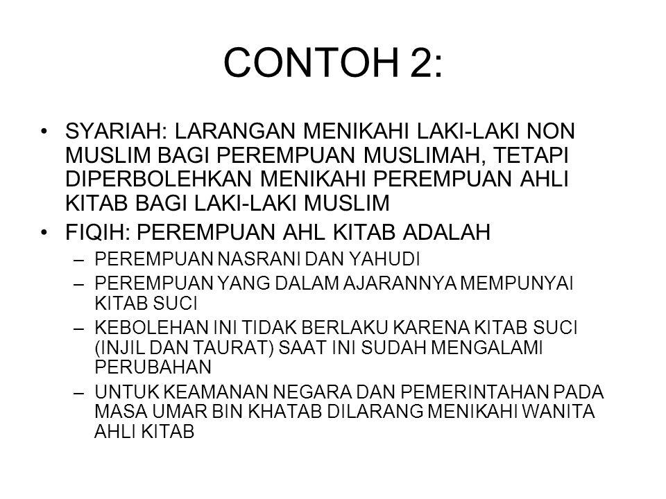 CONTOH 2: SYARIAH: LARANGAN MENIKAHI LAKI-LAKI NON MUSLIM BAGI PEREMPUAN MUSLIMAH, TETAPI DIPERBOLEHKAN MENIKAHI PEREMPUAN AHLI KITAB BAGI LAKI-LAKI M