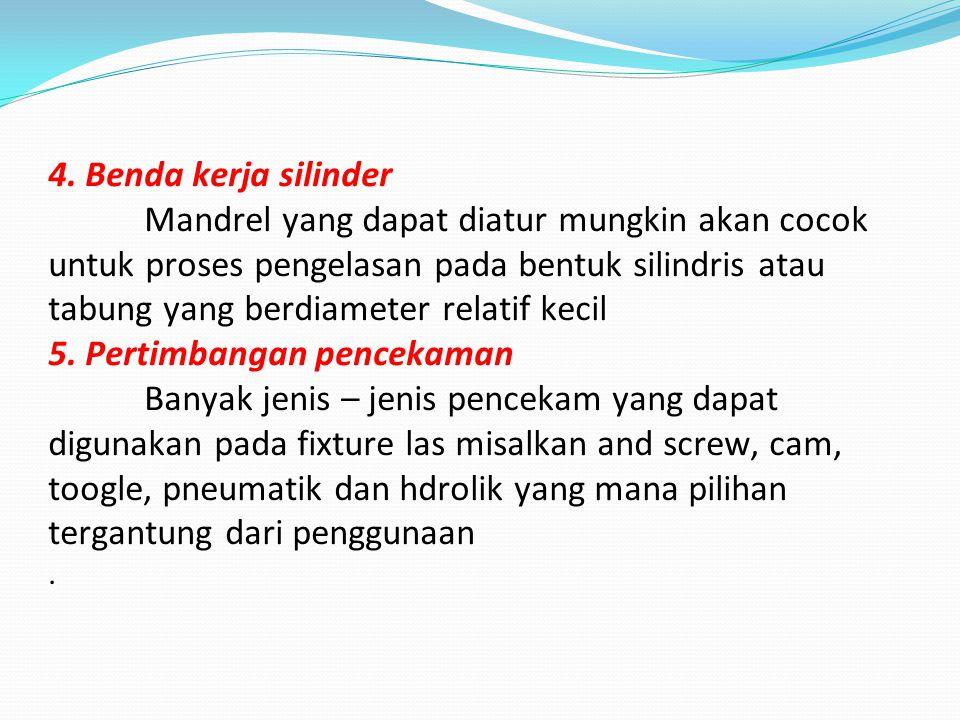 4. Benda kerja silinder Mandrel yang dapat diatur mungkin akan cocok untuk proses pengelasan pada bentuk silindris atau tabung yang berdiameter relati