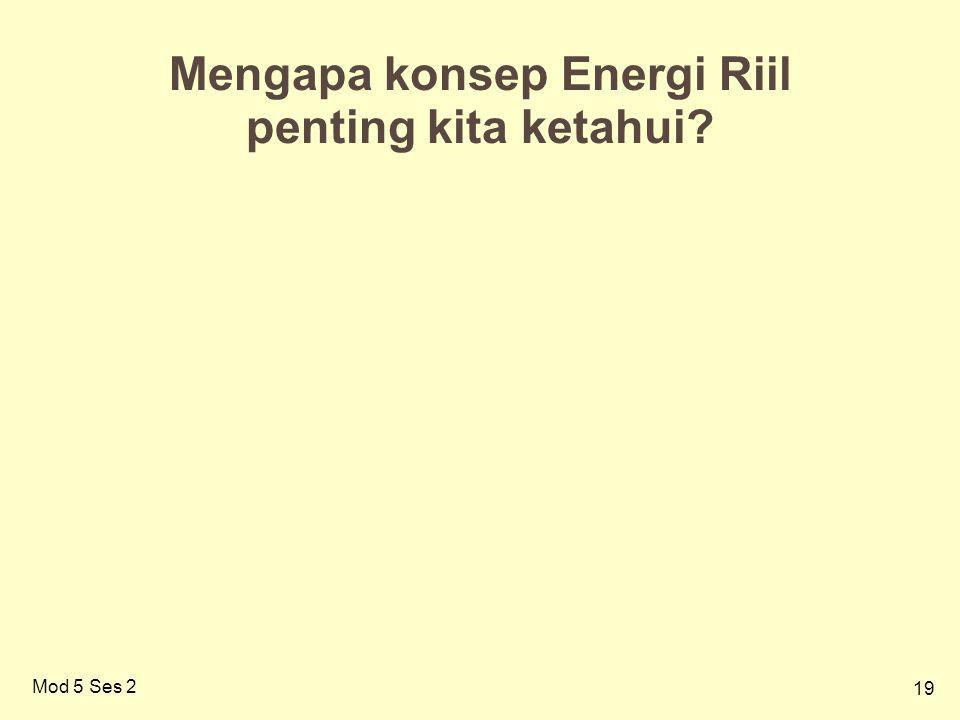 19 Mod 5 Ses 2 Mengapa konsep Energi Riil penting kita ketahui