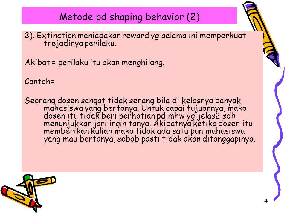 4 Metode pd shaping behavior (2) 3).