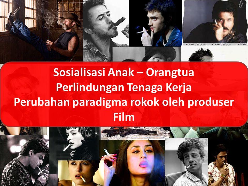 Sosialisasi Anak – Orangtua Perlindungan Tenaga Kerja Perubahan paradigma rokok oleh produser Film