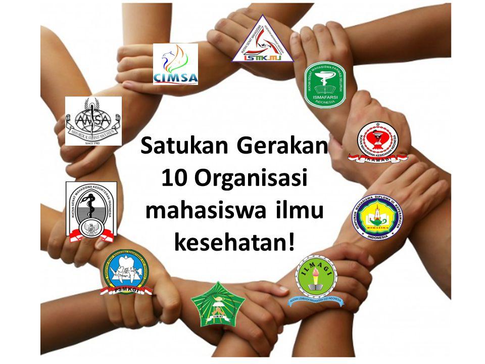 Satukan Gerakan 10 Organisasi mahasiswa ilmu kesehatan!