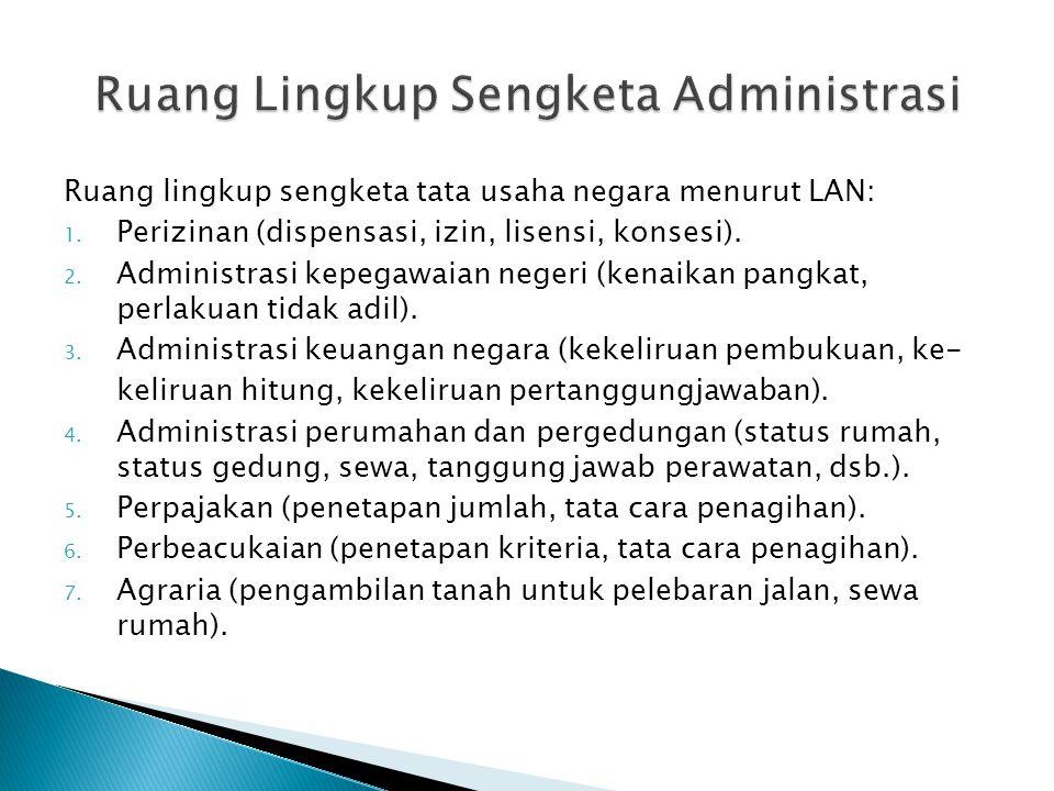 Ruang lingkup sengketa tata usaha negara menurut LAN: 1.