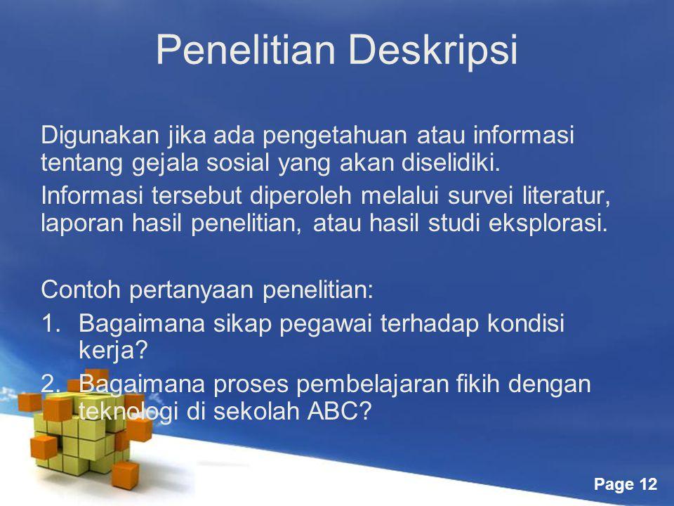 Page 12 Penelitian Deskripsi Digunakan jika ada pengetahuan atau informasi tentang gejala sosial yang akan diselidiki.