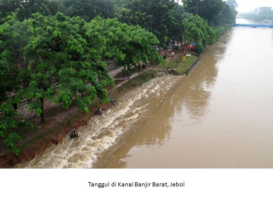 Tanggul di Kanal Banjir Barat, Jebol