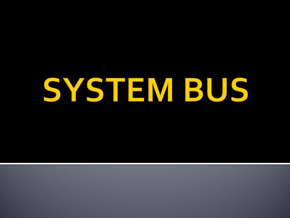  Dalam arsitektur komputer merujuk pada bus yang digunakan oleh sistem komputer untuk menghubungkan semua komponennya dalam menjalankan tugasnya.komputer  Sebuah bus adalah sebutan untuk jalur di mana data dapat mengalir dalam komputer.