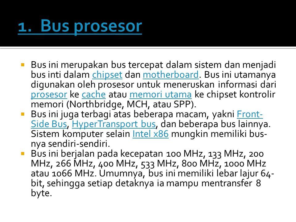  Bus ini merupakan bus tercepat dalam sistem dan menjadi bus inti dalam chipset dan motherboard. Bus ini utamanya digunakan oleh prosesor untuk mener