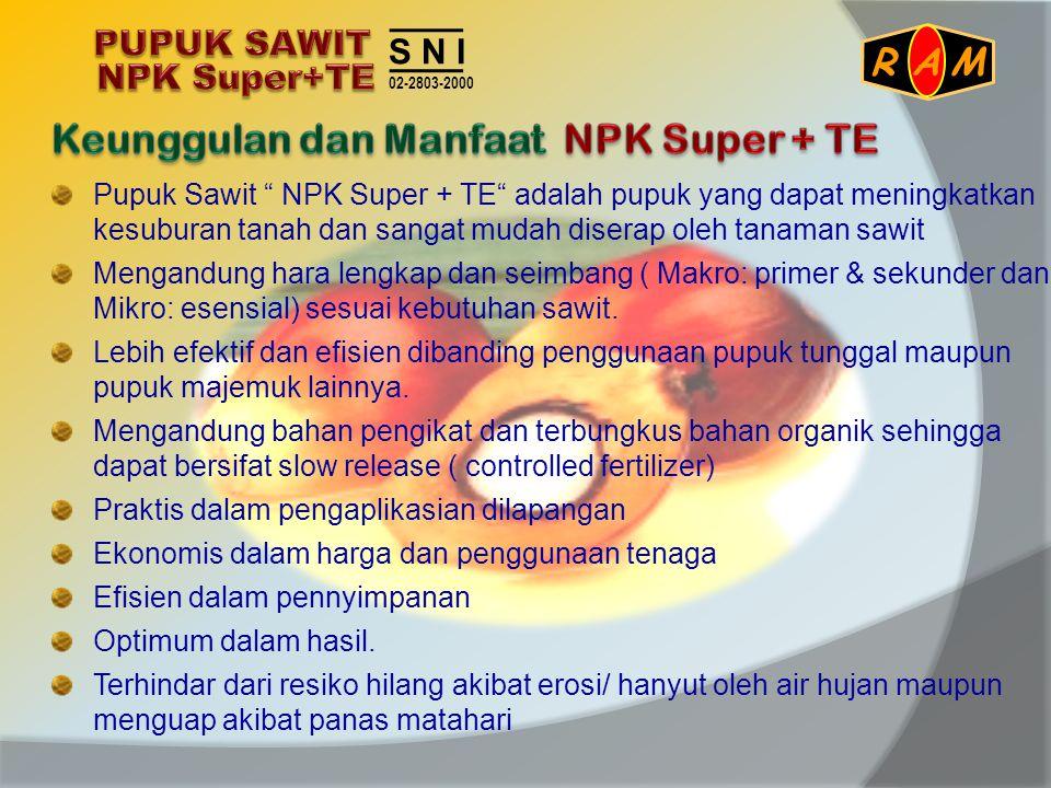 """Pupuk Sawit """" NPK Super + TE"""" adalah pupuk yang dapat meningkatkan kesuburan tanah dan sangat mudah diserap oleh tanaman sawit Mengandung hara lengkap"""