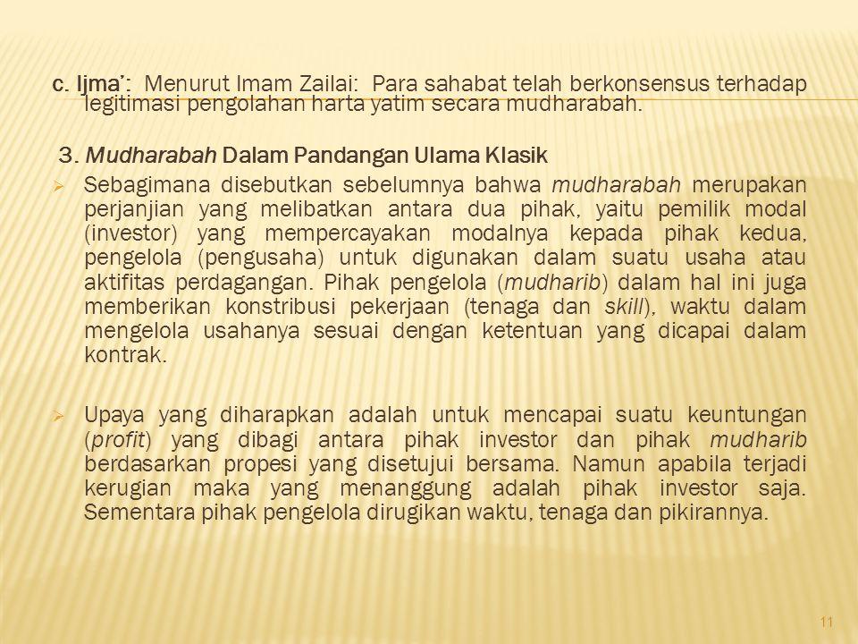 c. Ijma': Menurut Imam Zailai: Para sahabat telah berkonsensus terhadap legitimasi pengolahan harta yatim secara mudharabah. 3. Mudharabah Dalam Panda