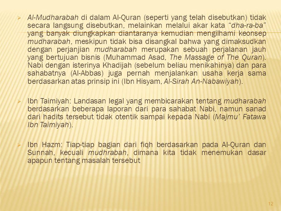 """ Al-Mudharabah di dalam Al-Quran (seperti yang telah disebutkan) tidak secara langsung disebutkan, melainkan melalui akar kata """"dha-ra-ba"""" yang banya"""