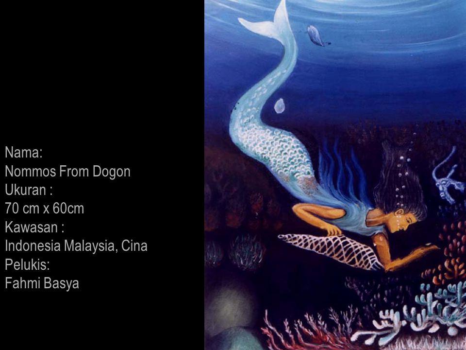 Nama: Nommos From Dogon Ukuran : 70 cm x 60cm Kawasan : Indonesia Malaysia, Cina Pelukis: Fahmi Basya