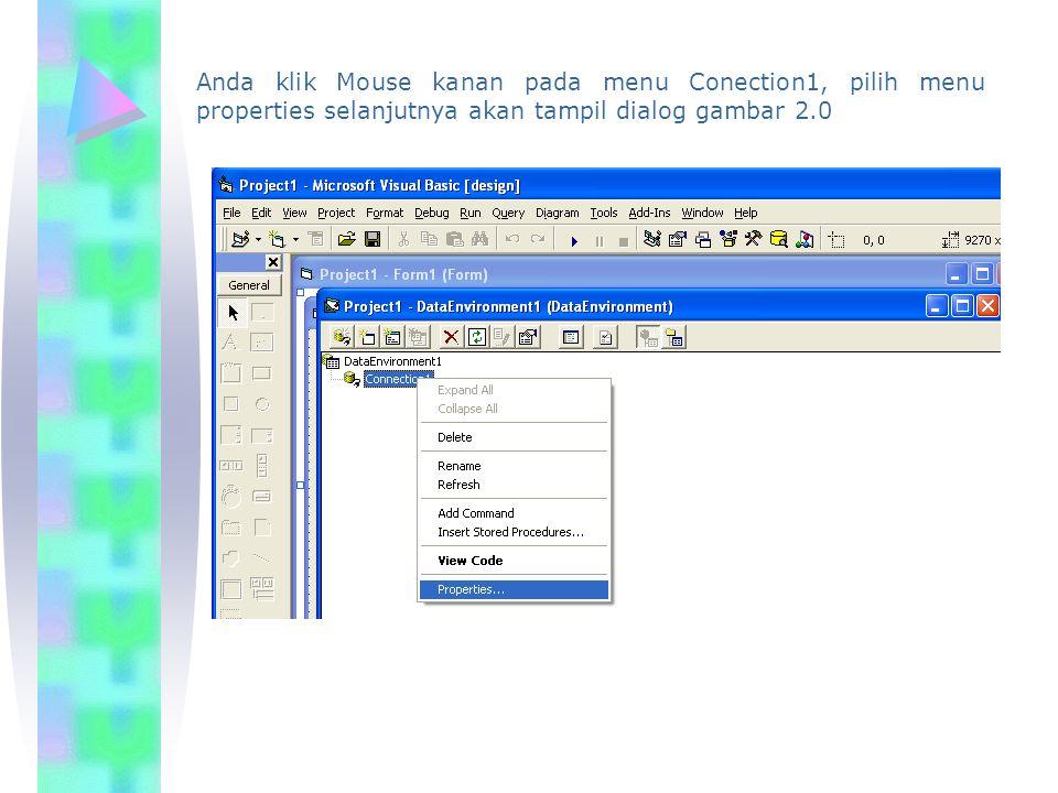 Anda klik Mouse kanan pada menu Conection1, pilih menu properties selanjutnya akan tampil dialog gambar 2.0