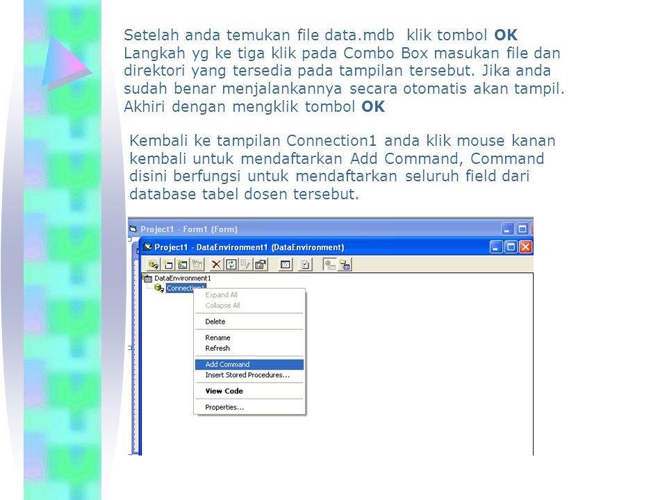 Setelah anda temukan file data.mdb klik tombol OK Langkah yg ke tiga klik pada Combo Box masukan file dan direktori yang tersedia pada tampilan terseb