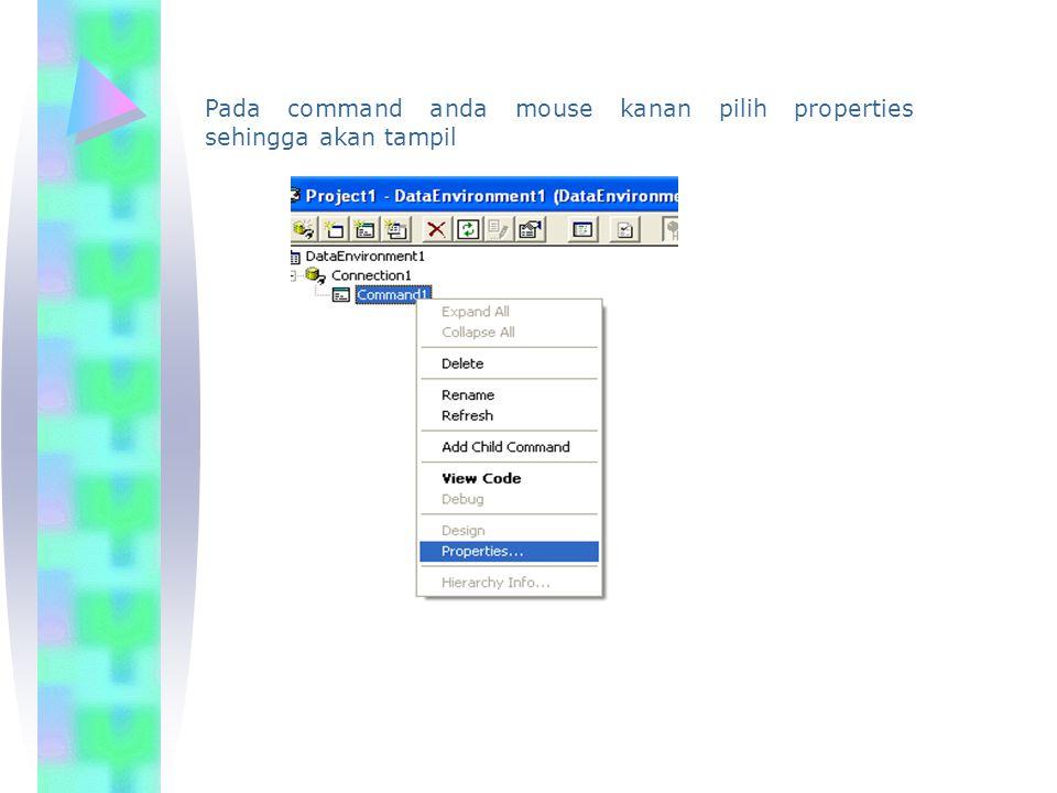 Pada command anda mouse kanan pilih properties sehingga akan tampil