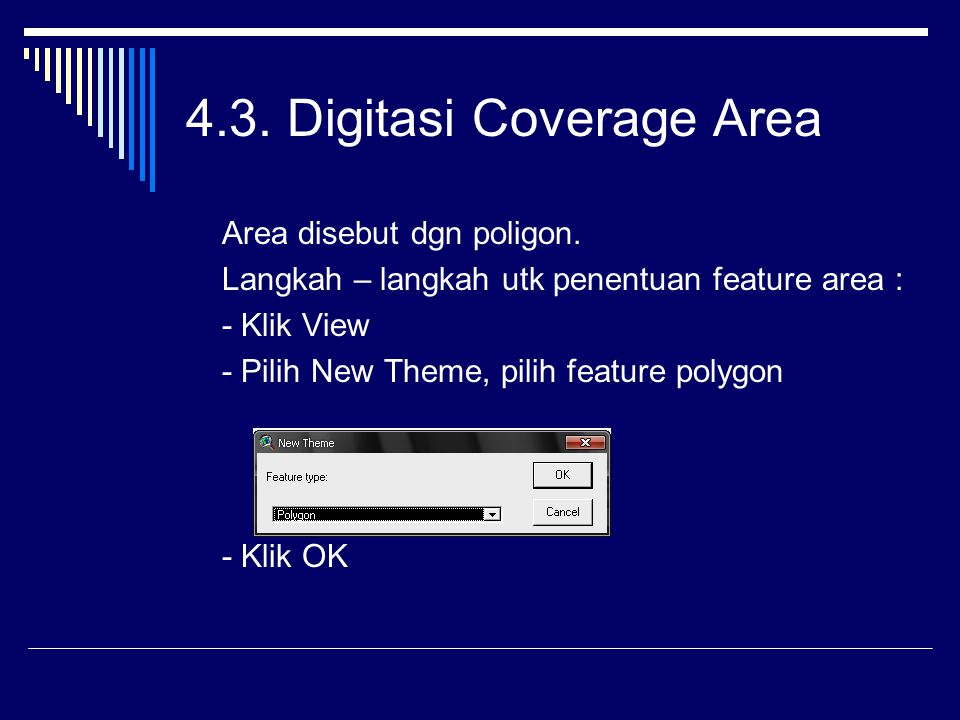 4.3.Digitasi Coverage Area Area disebut dgn poligon.