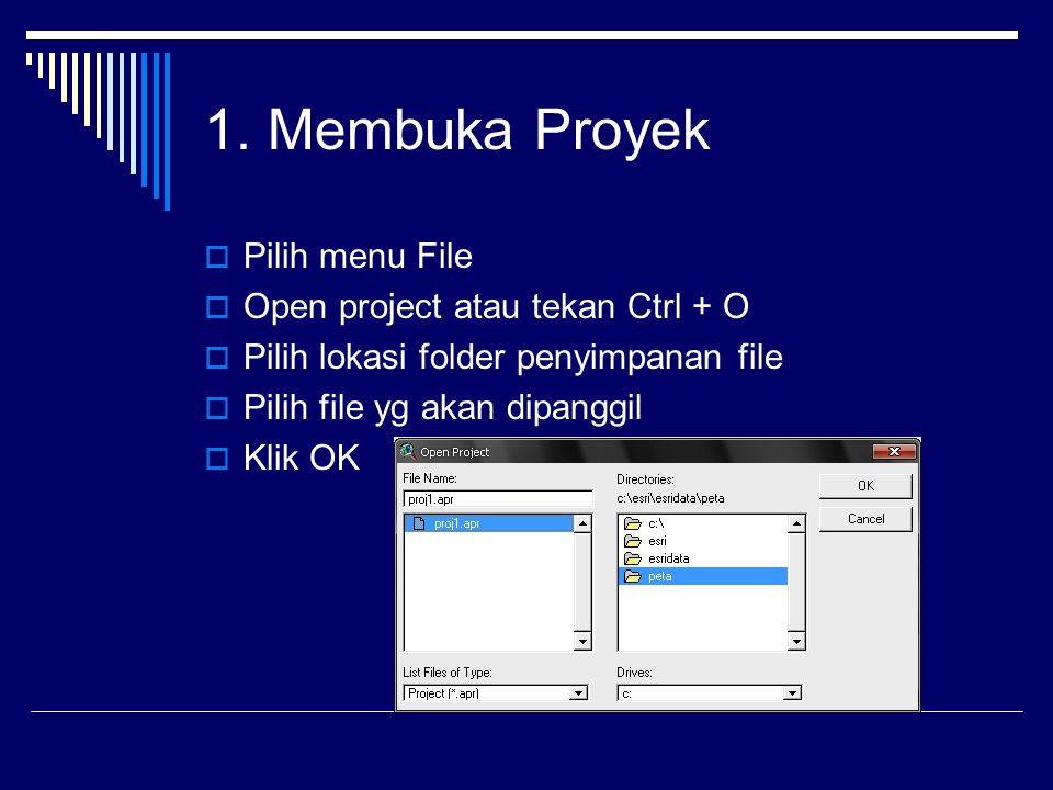 1. Membuka Proyek  Pilih menu File  Open project atau tekan Ctrl + O  Pilih lokasi folder penyimpanan file  Pilih file yg akan dipanggil  Klik OK