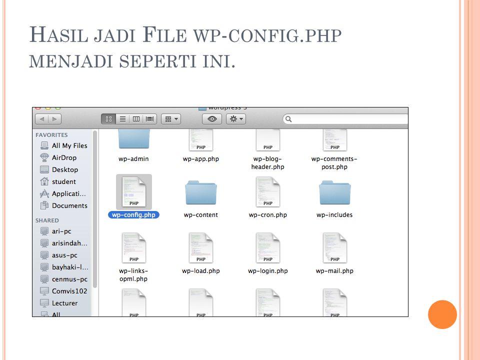 H ASIL JADI F ILE WP - CONFIG. PHP MENJADI SEPERTI INI.