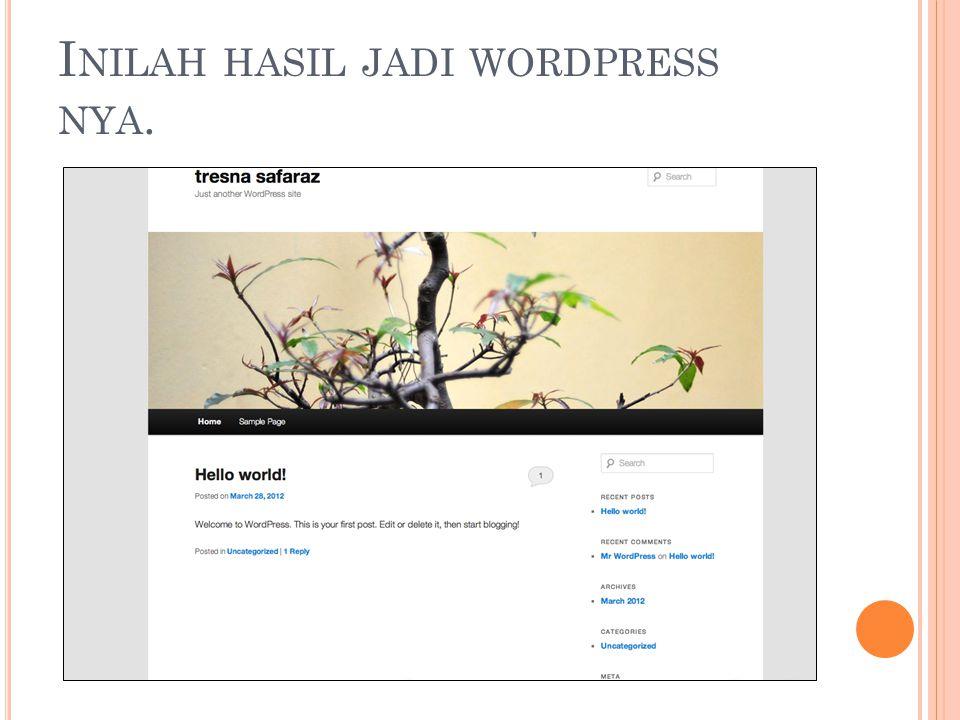 I NILAH HASIL JADI WORDPRESS NYA.