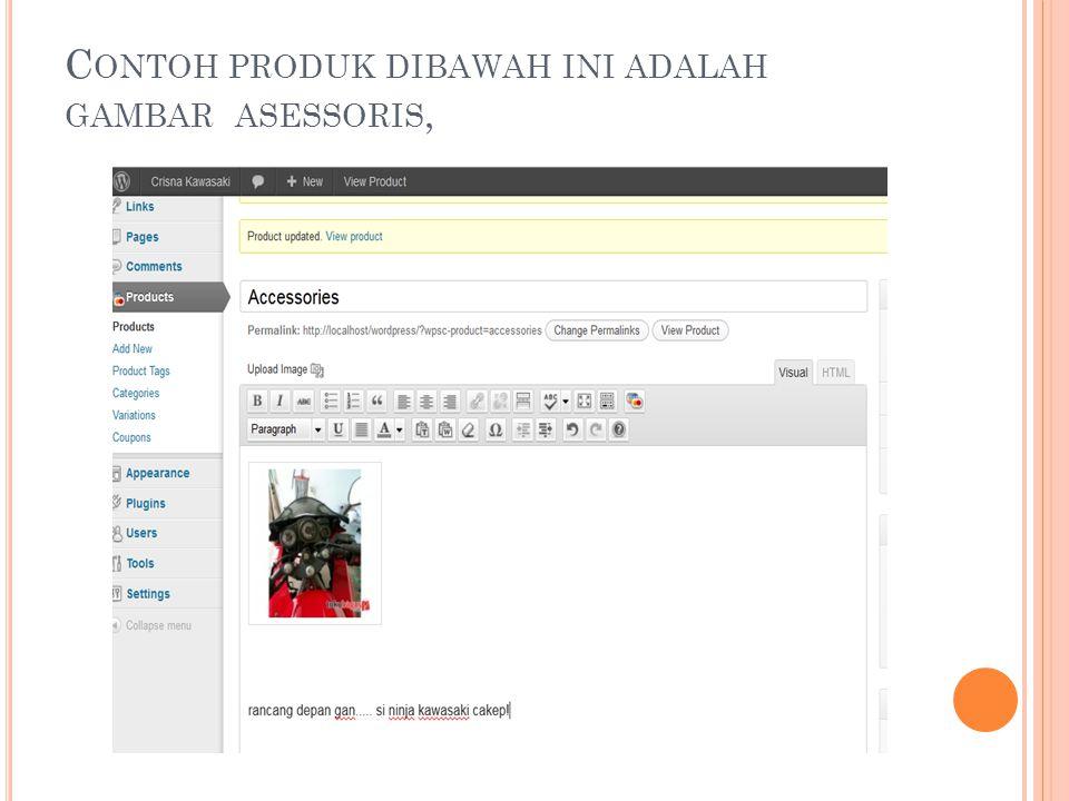 C ONTOH PRODUK DIBAWAH INI ADALAH GAMBAR ASESSORIS,