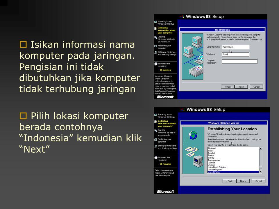  Isikan informasi nama komputer pada jaringan. Pengisian ini tidak dibutuhkan jika komputer tidak terhubung jaringan  Pilih lokasi komputer berada c