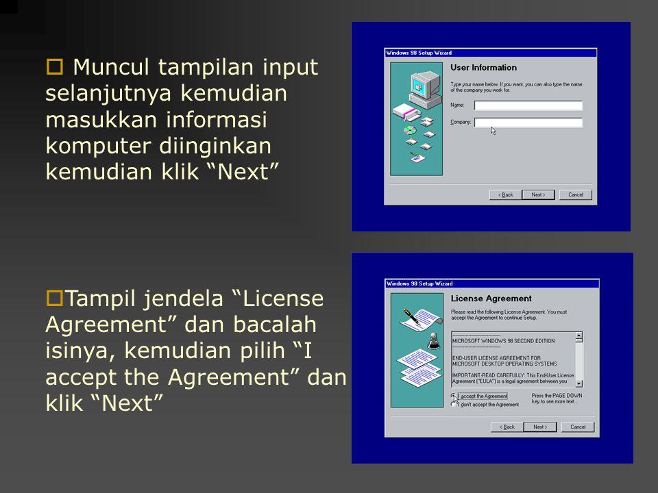 """ Muncul tampilan input selanjutnya kemudian masukkan informasi komputer diinginkan kemudian klik """"Next""""  Tampil jendela """"License Agreement"""" dan baca"""