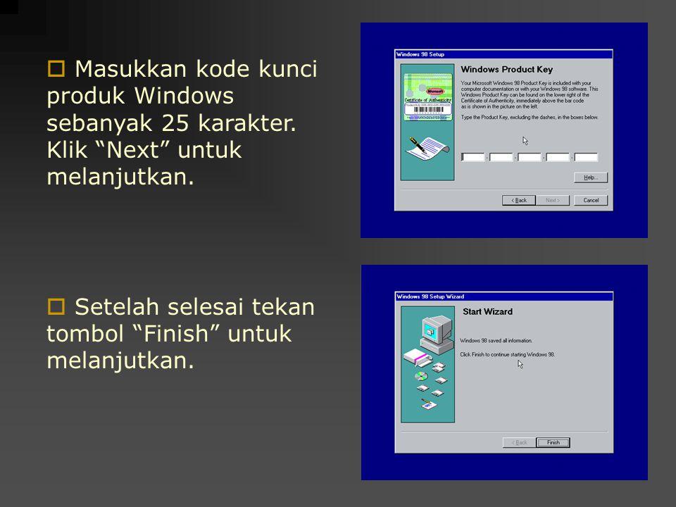 """ Masukkan kode kunci produk Windows sebanyak 25 karakter. Klik """"Next"""" untuk melanjutkan.  Setelah selesai tekan tombol """"Finish"""" untuk melanjutkan."""