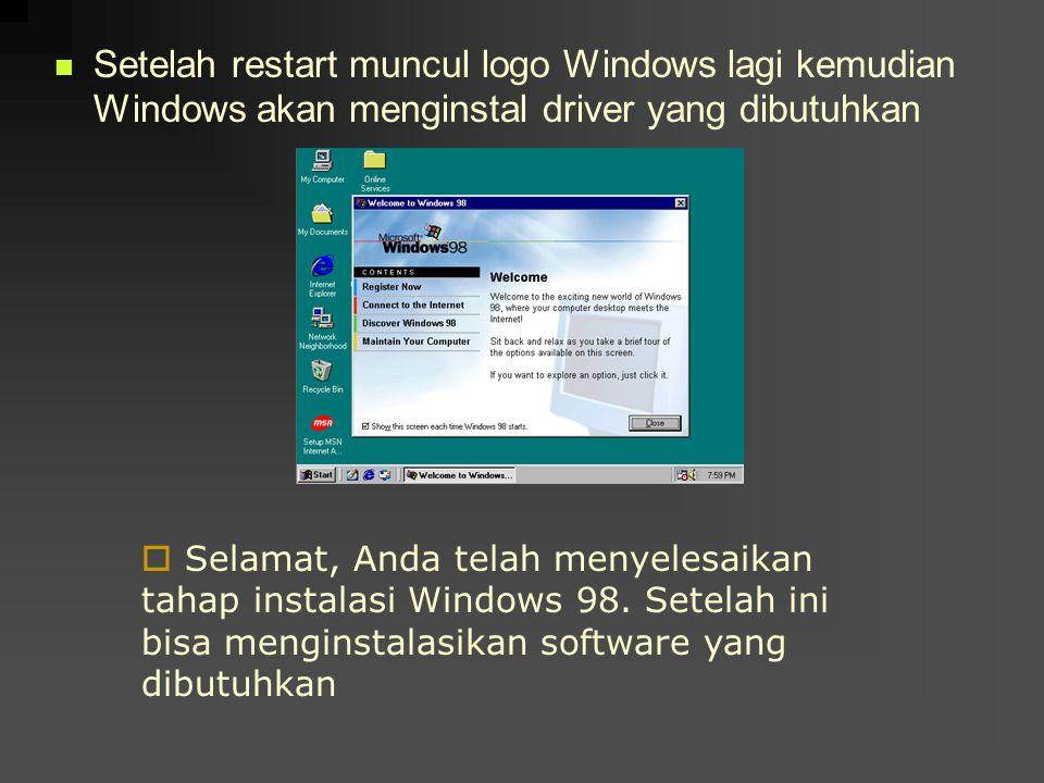 Setelah restart muncul logo Windows lagi kemudian Windows akan menginstal driver yang dibutuhkan  Selamat, Anda telah menyelesaikan tahap instalasi W
