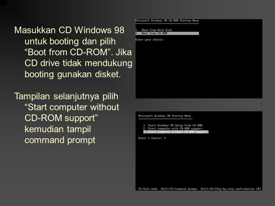 """Masukkan CD Windows 98 untuk booting dan pilih """"Boot from CD-ROM"""". Jika CD drive tidak mendukung booting gunakan disket. Tampilan selanjutnya pilih """"S"""