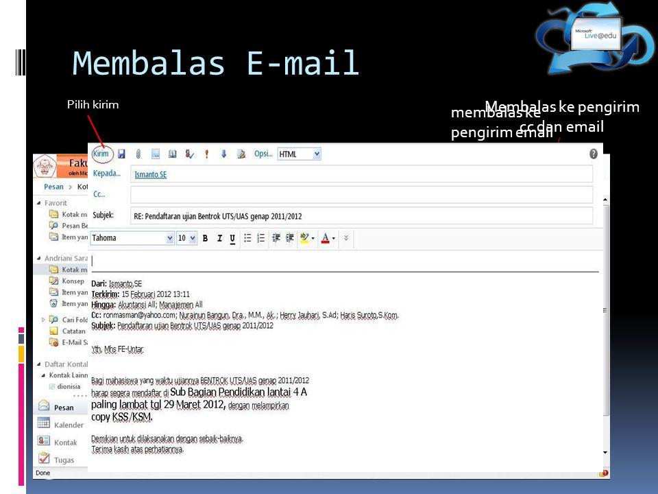 Membalas E-mail membalas ke pengirim email Membalas ke pengirim cc dan email Pilih kirim