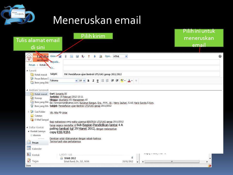 Meneruskan email Pilih ini untuk meneruskan email Tulis alamat email di sini Pilih kirim