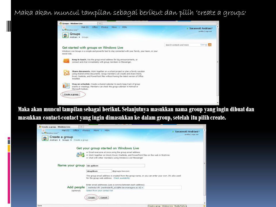 Maka akan muncul tampilan sebagai berikut dan pilih 'create a groups ' Maka akan muncul tampilan sebagai berikut.
