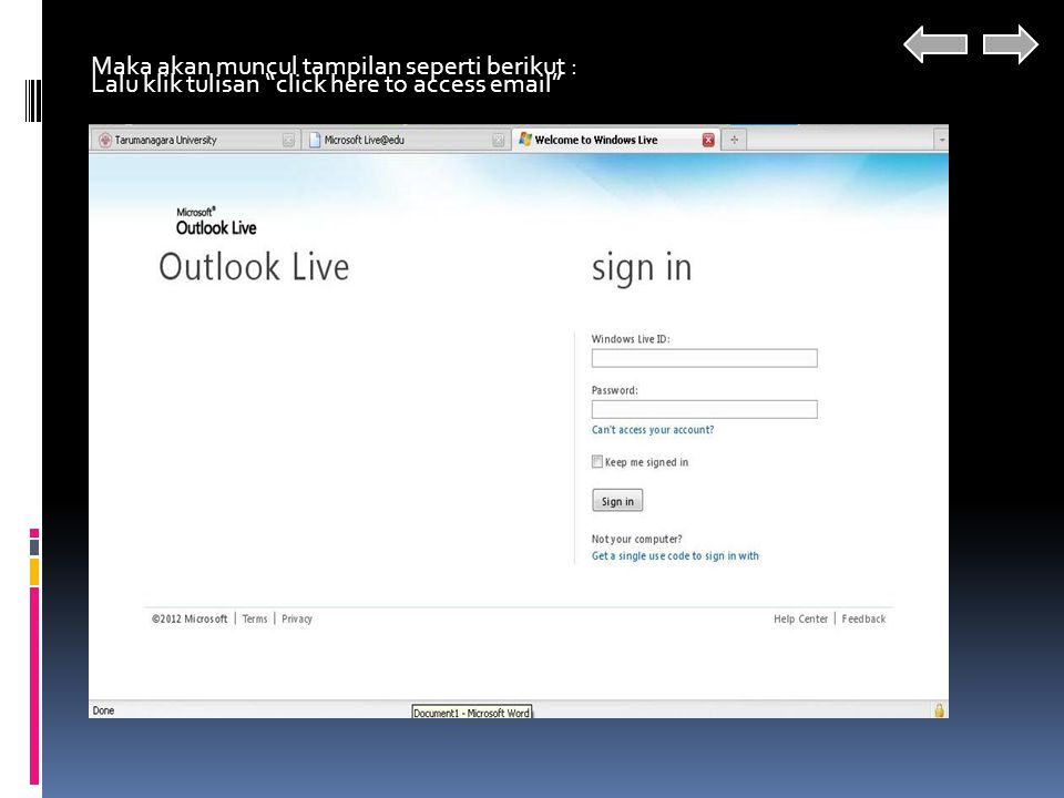 Lalu klik tulisan click here to access email Maka akan muncul tampilan seperti berikut :