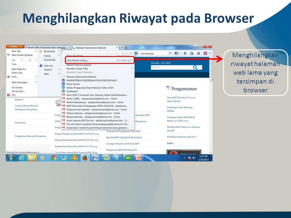 Menghilangkan riwayat halaman web lama yang tersimpan di browser Menghilangkan Riwayat pada Browser
