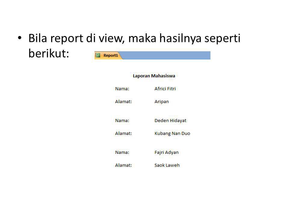 Bila report di view, maka hasilnya seperti berikut: