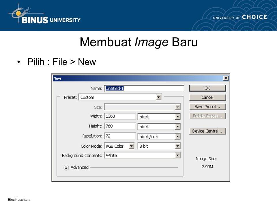 Bina Nusantara Membuat Image Baru Pilih : File > New