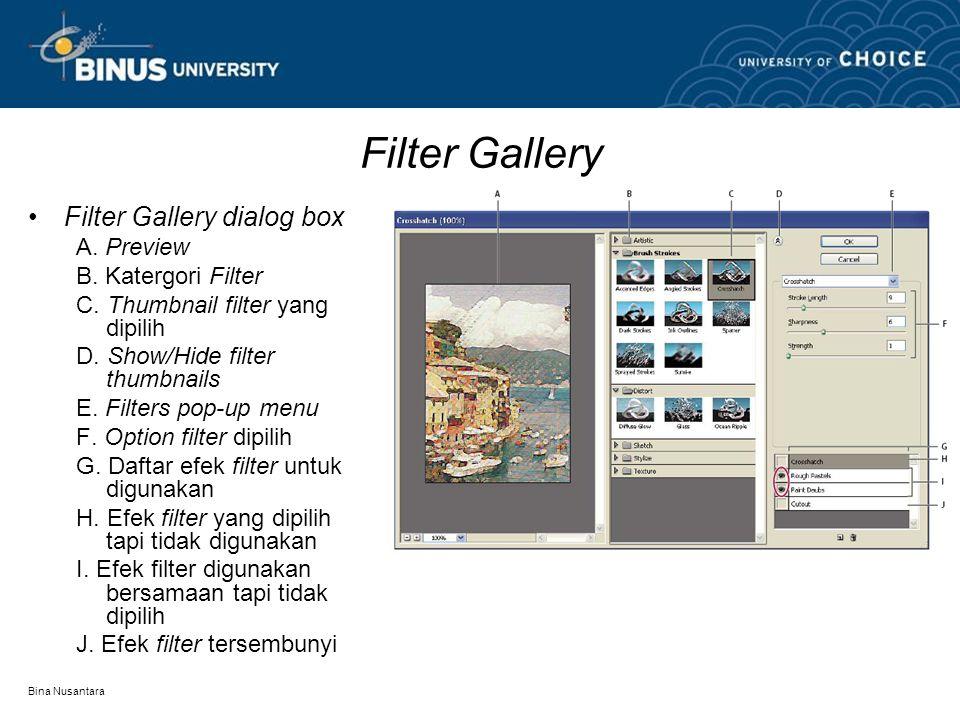 Bina Nusantara Filter Gallery Filter Gallery dialog box A. Preview B. Katergori Filter C. Thumbnail filter yang dipilih D. Show/Hide filter thumbnails