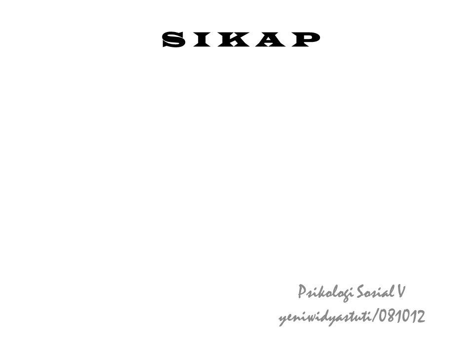 S I K A P Psikologi Sosial V yeniwidyastuti/081012