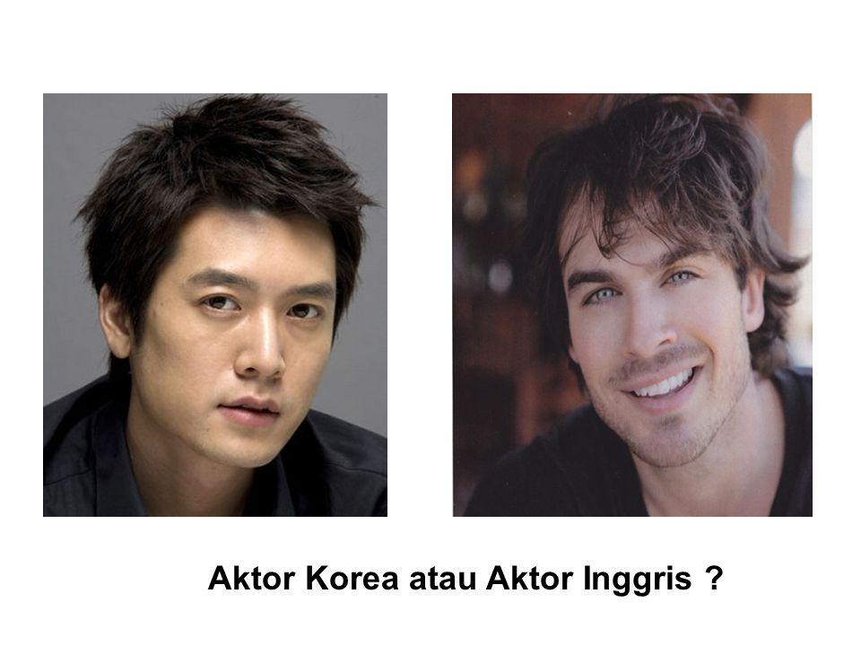 Aktor Korea atau Aktor Inggris ?