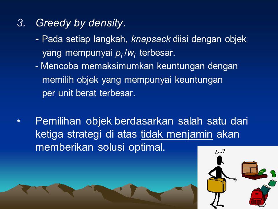 3.Greedy by density.