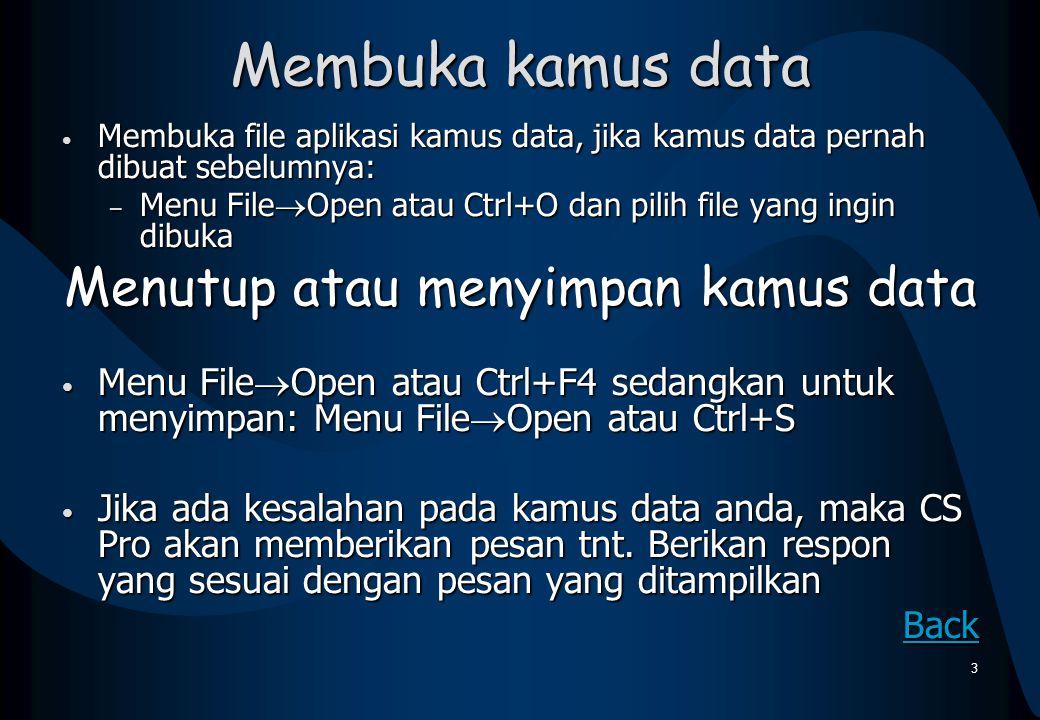 Membuka kamus data Membuka file aplikasi kamus data, jika kamus data pernah dibuat sebelumnya: Membuka file aplikasi kamus data, jika kamus data perna