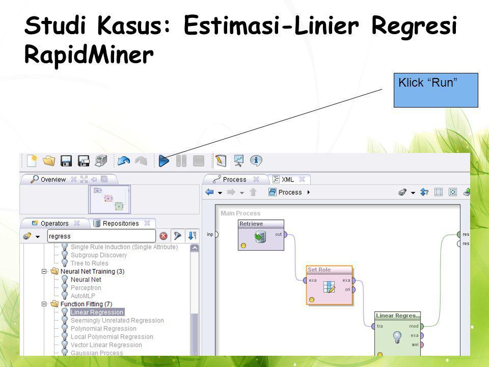 Studi Kasus: Estimasi-Linier Regresi RapidMiner Klick Run