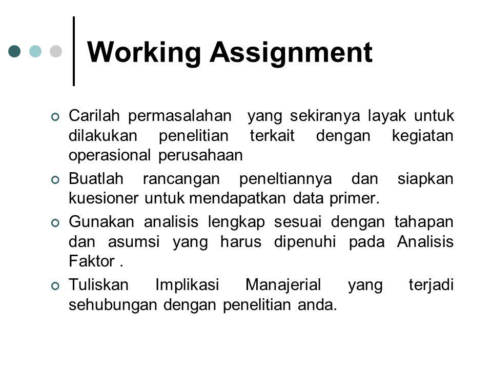 Working Assignment Carilah permasalahan yang sekiranya layak untuk dilakukan penelitian terkait dengan kegiatan operasional perusahaan Buatlah rancang