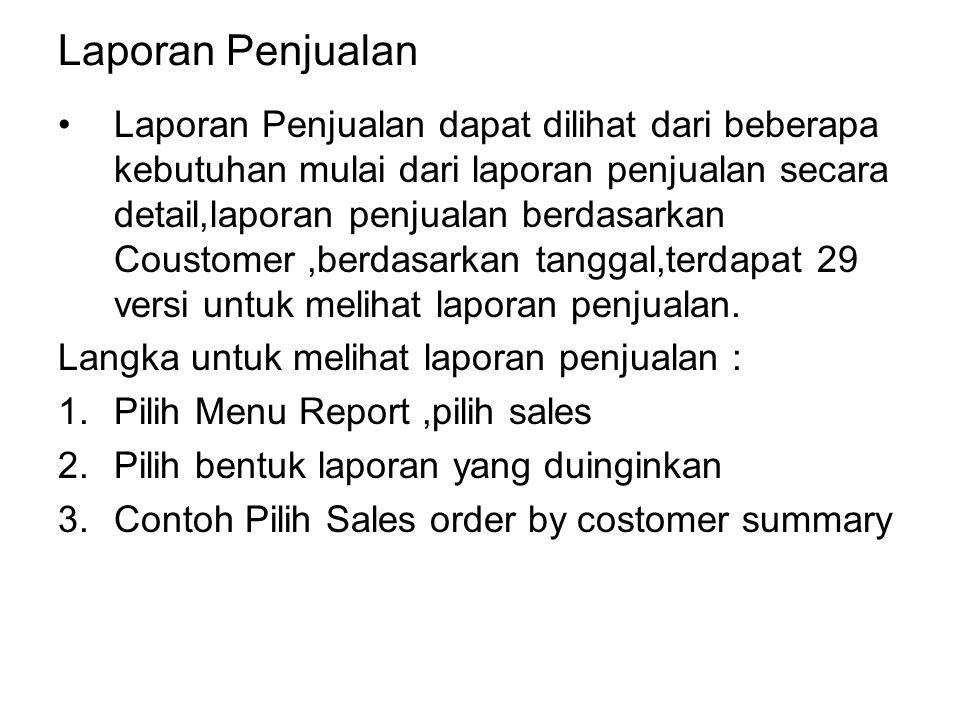 Laporan Penjualan Laporan Penjualan dapat dilihat dari beberapa kebutuhan mulai dari laporan penjualan secara detail,laporan penjualan berdasarkan Cou