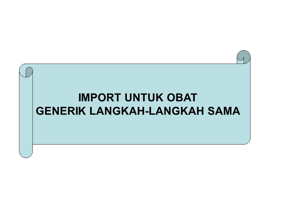 IMPORT UNTUK OBAT GENERIK LANGKAH-LANGKAH SAMA