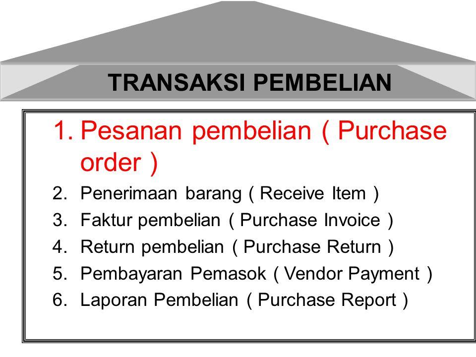 1.Pesanan Pembelian dengan Uang Muka Rupiah 2.Pesanan Pembelian dengan Valas Tanpa uang Muka 3.Pesanan Pembelian dengan Valas dengan Uang Muka Rupiah 4.Pesanan Pembelian Rupiah Tanpa uang Muka 1.Pesanan pembelian (Purchase order )