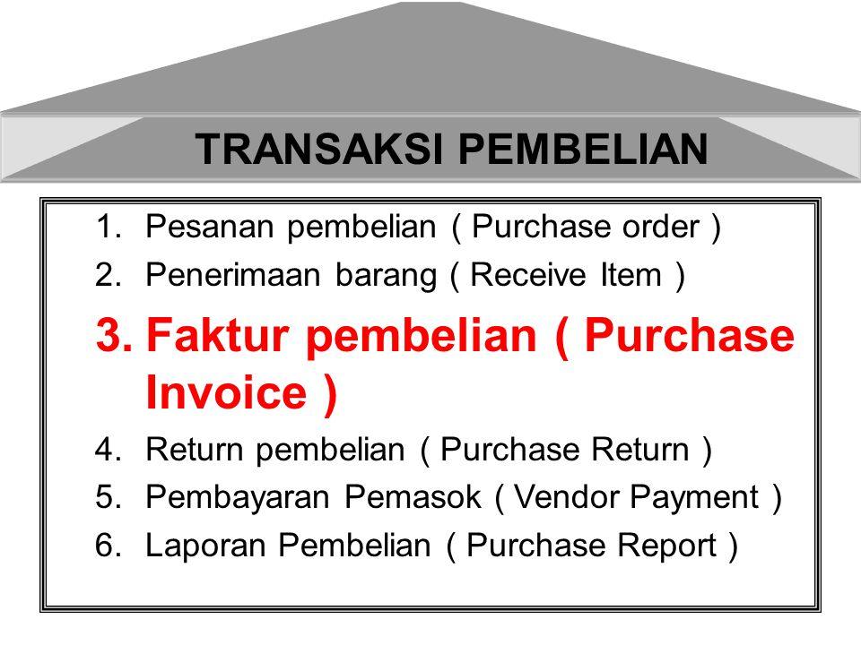 1.Faktur Pembelian dari PO IDR 2.Faktur Pembelian dari penerimaan barang SGD 3.Faktur Pembelian dengan Pembayaran Penuh 4.Faktur Pembelian dengan Pembayaran sebagian 5.Faktur Pembelian dengan Mata Uang USD 3.