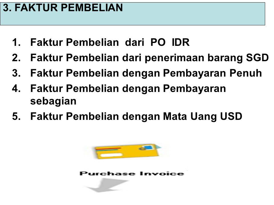 A.Faktur Pembelian dari PO IDR Tangal 5-Juli-2008 Perusahaan menerima barang berdasarkan PO.08.07.001 dari PT.Saka Farma barang sudah dikirim dari gudang penjual pada tangal 4-Juli-2008 sekaligus menerima faktur dari supplier ( Nomor: SK.7878 ) sedangkan faktur Pembelian dari perusahaan nomor PI.08.07.001