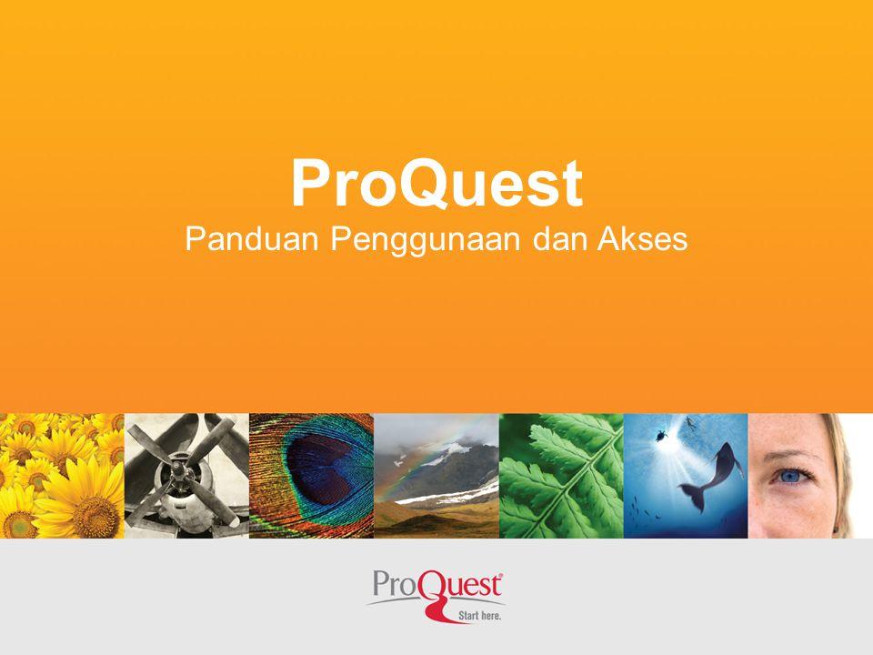 Cara Masuk Ke ProQuest ProQuest: A Leader in Platform Technology Cara Masuk Ke ProQuest ProQuest: A Leader in Platform Technology ProQuest dapat di akses melalui website universitas, ataupun melalui URL http://search.proquest.com http://search.proquest.com Untuk akses didalam universitas, dapat langsung masuk.